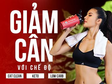 Muốn giảm cân hiệu quả không khó: lựa chọn giữa eat clean, low carb, keto