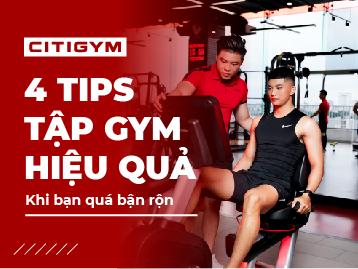 4 tips tập gym nam hiệu quả khi bạn không có nhiều thời gian