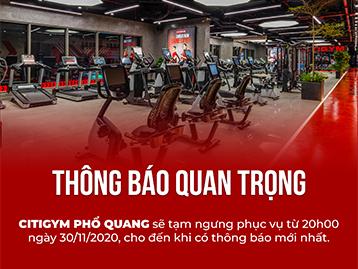 CITIGYM Phổ Quang tạm ngưng hoạt động từ ngày 30.11.2020